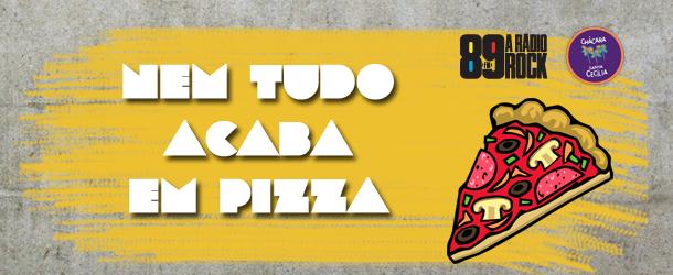 """""""Nem Tudo Acaba em Pizza"""" tem apoio da 89"""