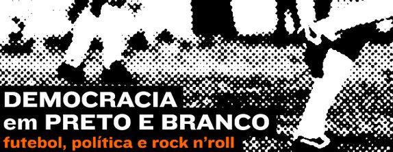 """""""Democracia em Preto e Branco"""" está em cartaz neste fim de semana"""