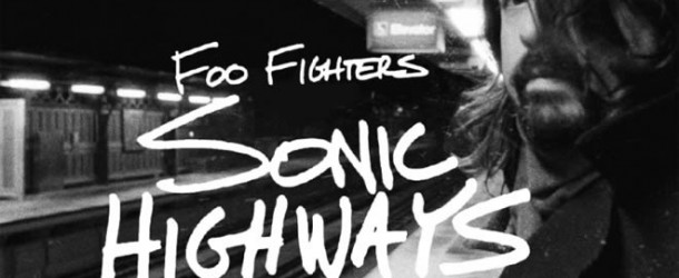 """""""Sonic Highways"""": confira o trailer da nova série do Foo Fighters"""