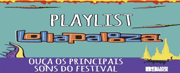 "89 inicia o ""Playlist Lollapalooza"""