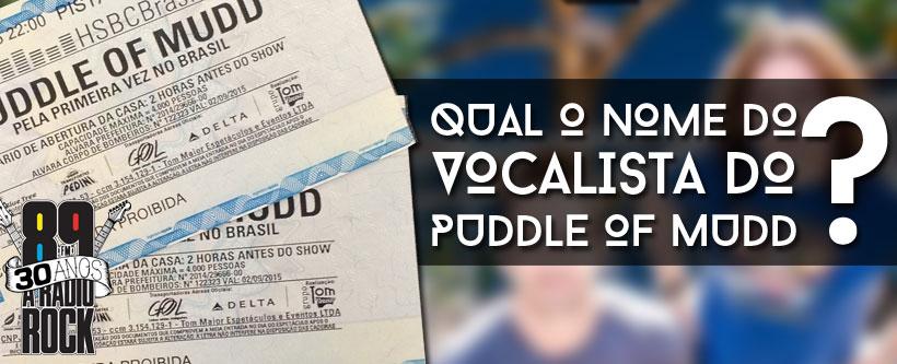 Promoção de ingressos para o show do Puddle Of Mudd