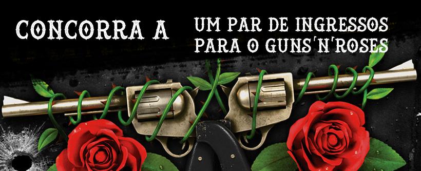 Promoção Ingressos para o Guns N´Roses no Ramona