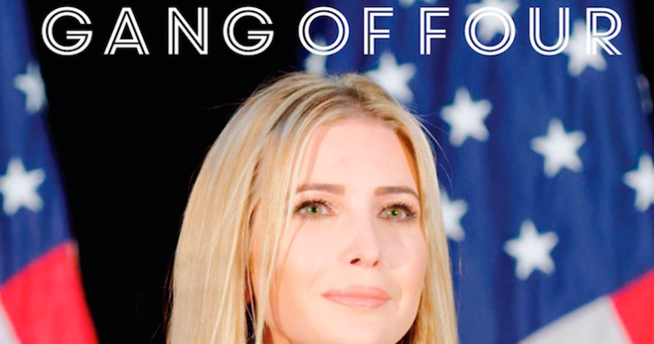 Novo single do Gang Of Four critica Ivanka Trump