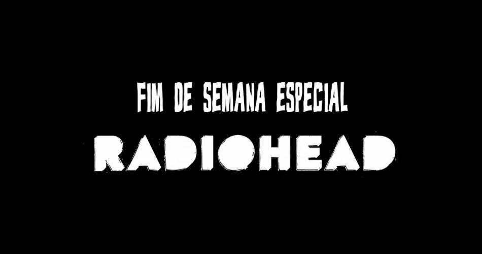 Fim de Semana Especial Radiohead