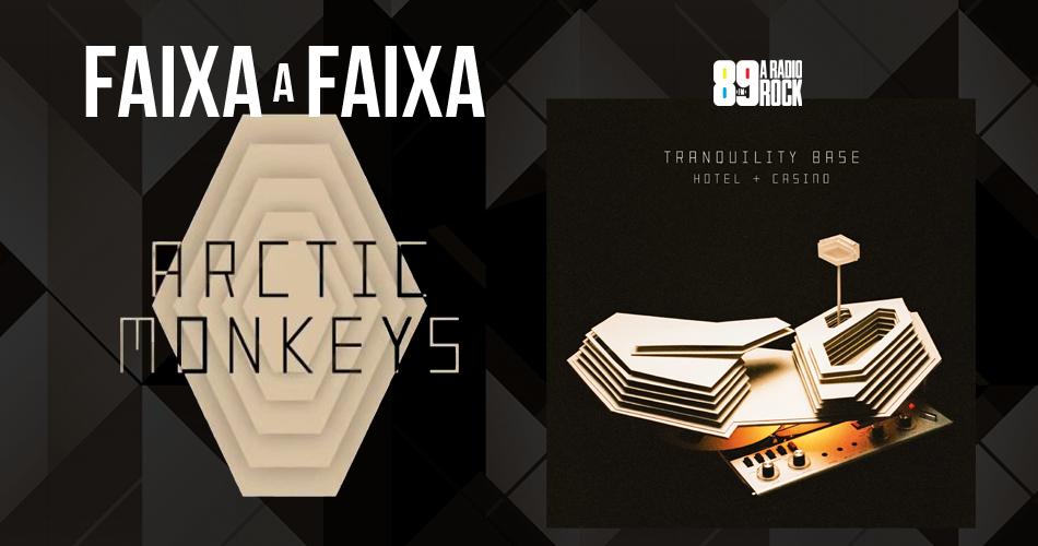 89 promove Faixa a Faixa do novo disco do Arctic Monkeys