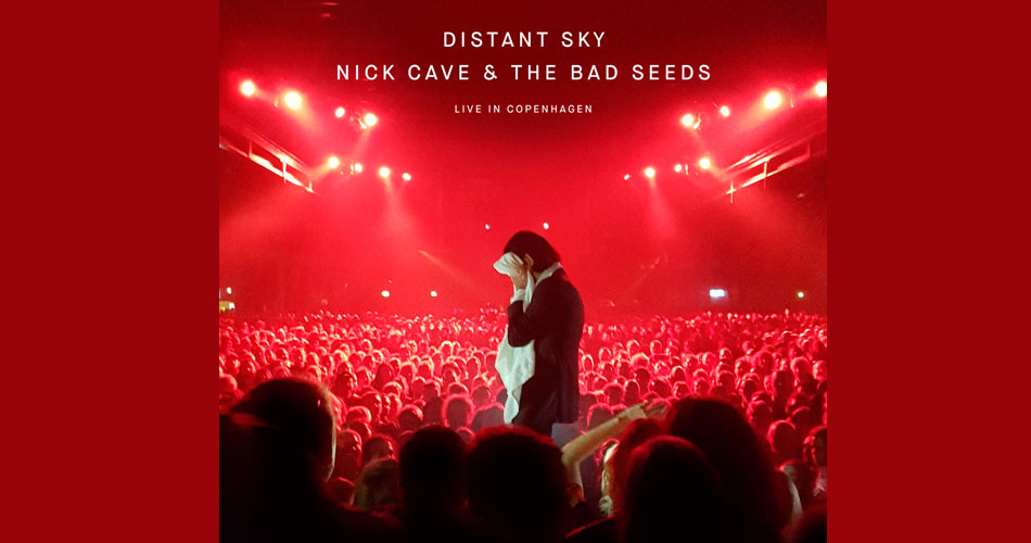 "Nick Cave & The Bad Seeds anuncia novo EP ""Distant Sky – Live In Copenhagen"""