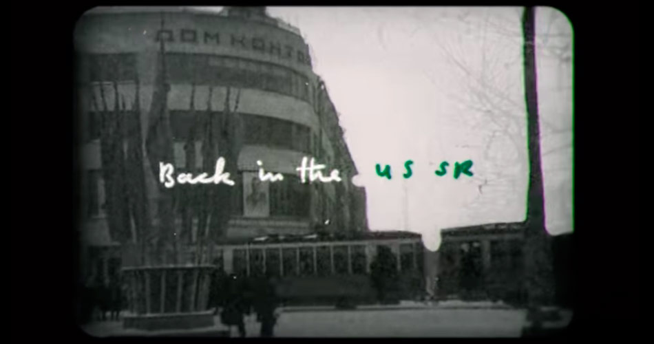 "Canal dos Beatles no YouTube disponibiliza lyric vídeo de ""Back In the U.S.S.R"""