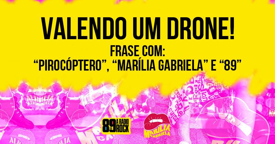 Concorra a um drone oferecido pela banda Marília Gabriela