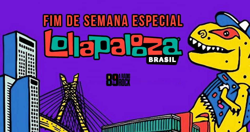 Fim de Semana Especial Lollapalooza