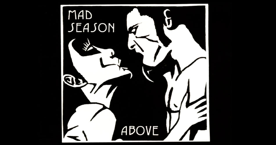 "Grunge: álbum ""Above"", do supergrupo Mad Season, faz 24 anos"
