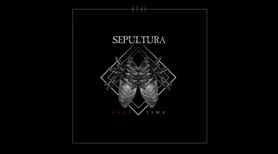 "Sepultura lança novo single! Ouça a poderosíssima""Last Time"""