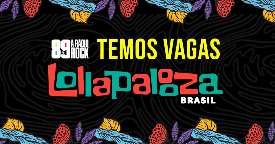 """Temos Vagas"": sua banda no Lollapalooza Brasil"