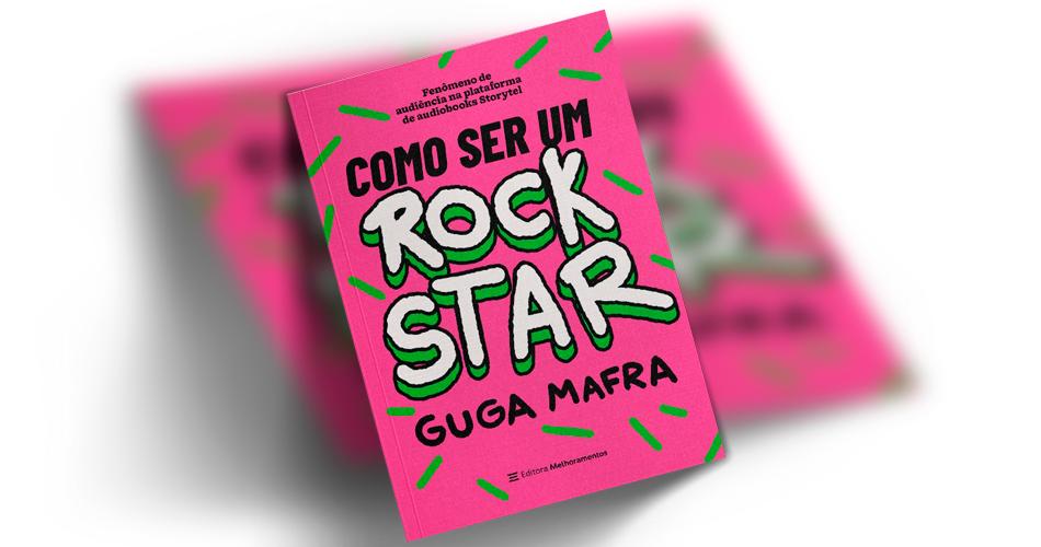 """Guga Mafra lança versão física do livro """"Como Ser Um Rockstar"""""""