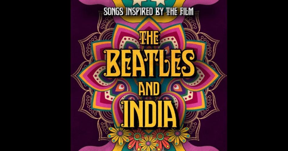 """Ouça três faixas de coletânea inspirada no filme """"The Beatles And India"""""""